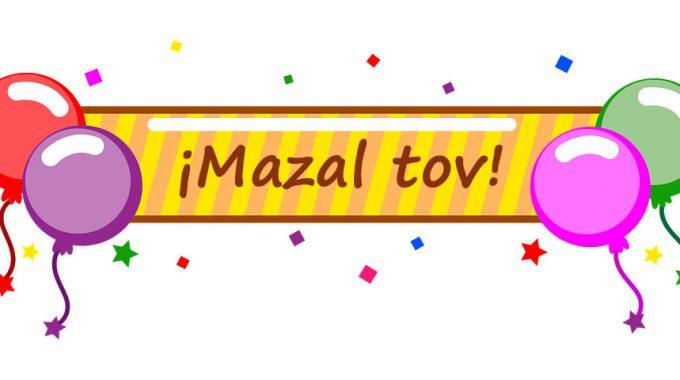 ¡Mazal Tov!